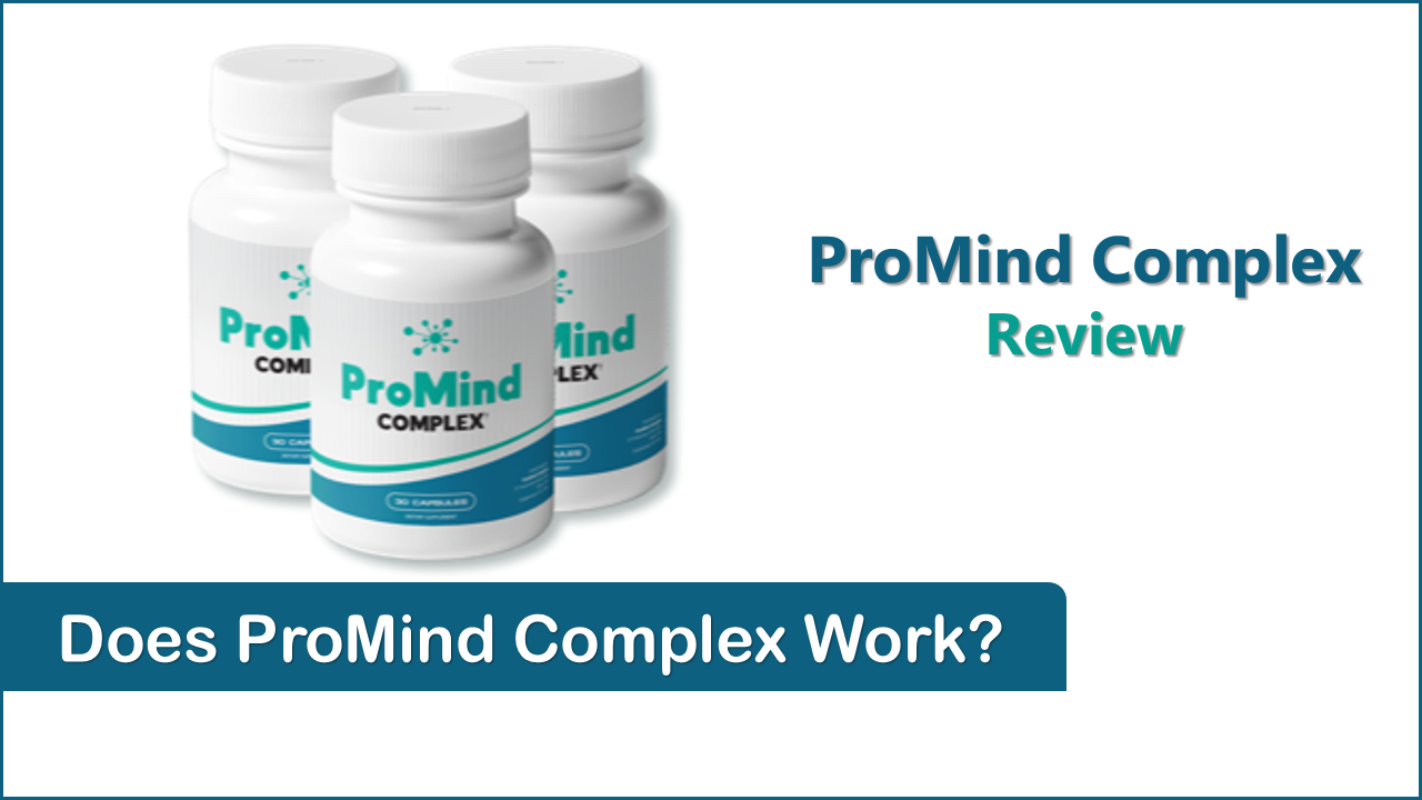 Promind Complex Supplement Review (Updated For 2021) Does It Really Work?